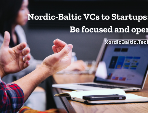 Nordic-Baltic VCs to Startups: Be focused and open
